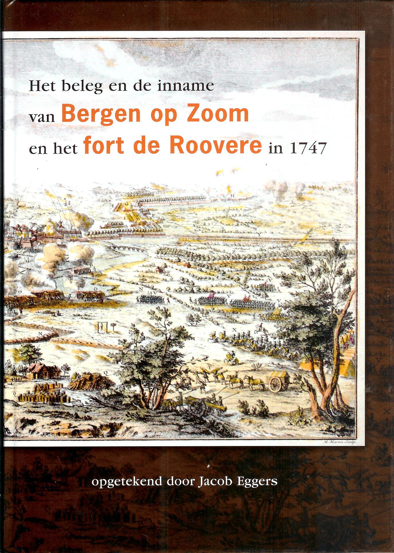 2007 Het beleg en de inname van Bergen op Zoom in 1747 J Eggers